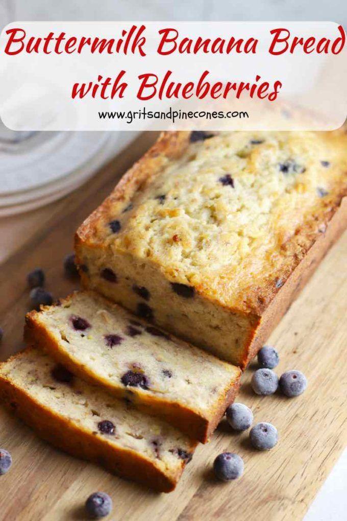 Easy Buttermilk Banana Bread With Blueberries Gritsandpinecones Com Recipe Buttermilk Banana Bread Blueberry Banana Bread Buttermilk Recipes