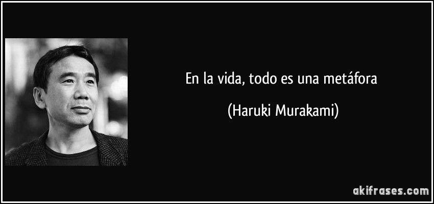 En La Vida Todo Es Una Metáfora Haruki Murakami Haruki