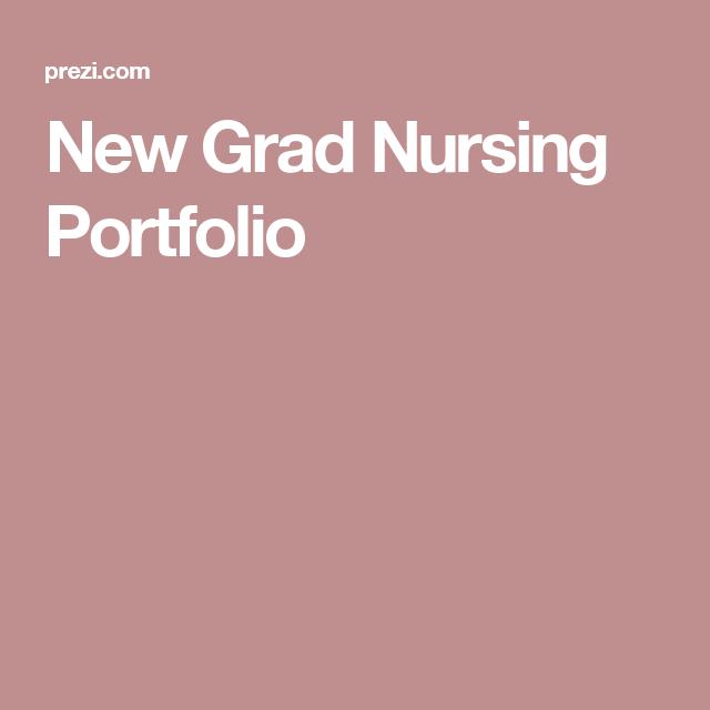 New Grad Nursing Portfolio Nursing Portfolio Grad Nursing Nurse