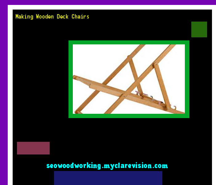 making wooden deck chairs 075742 woodworking plans and projects