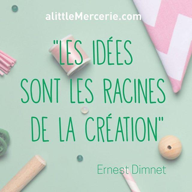 On vous laisse méditer sur cette belle phrase d'Ernest Dimnet et on vous souhaite une semaine créative ! #citation #creation #diy #doityourself #inspiration #decoration #deco #loisirscreatifs #madewithlove #madebyme #alittlemercerie