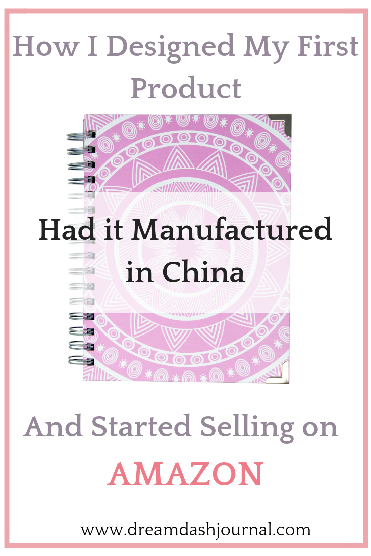 How I Designed My First Product Had It Manufactured In China Learned To Sell On Amazon With Images Things To Sell Sell On Amazon My Design