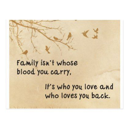 Family Isnt Always Blood Focus On The Love Postcard Postcard