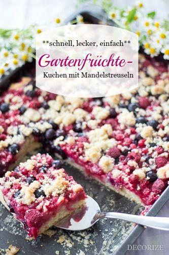 Lecker Schnell Einfach Gartenfruchte Kuchen Kuchen Pinterest