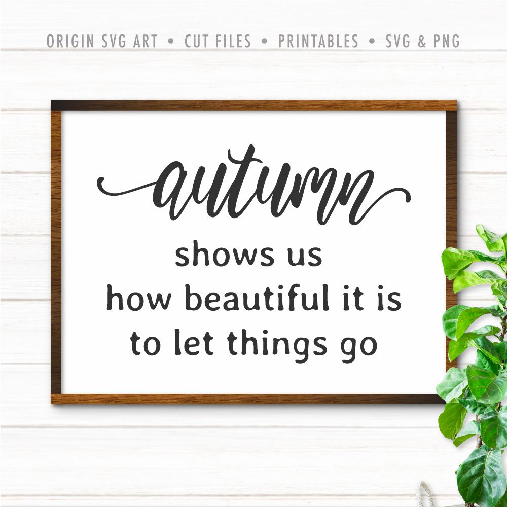autumn shows us how beautiful it is to let things go svg on show me beautiful wall color id=62920