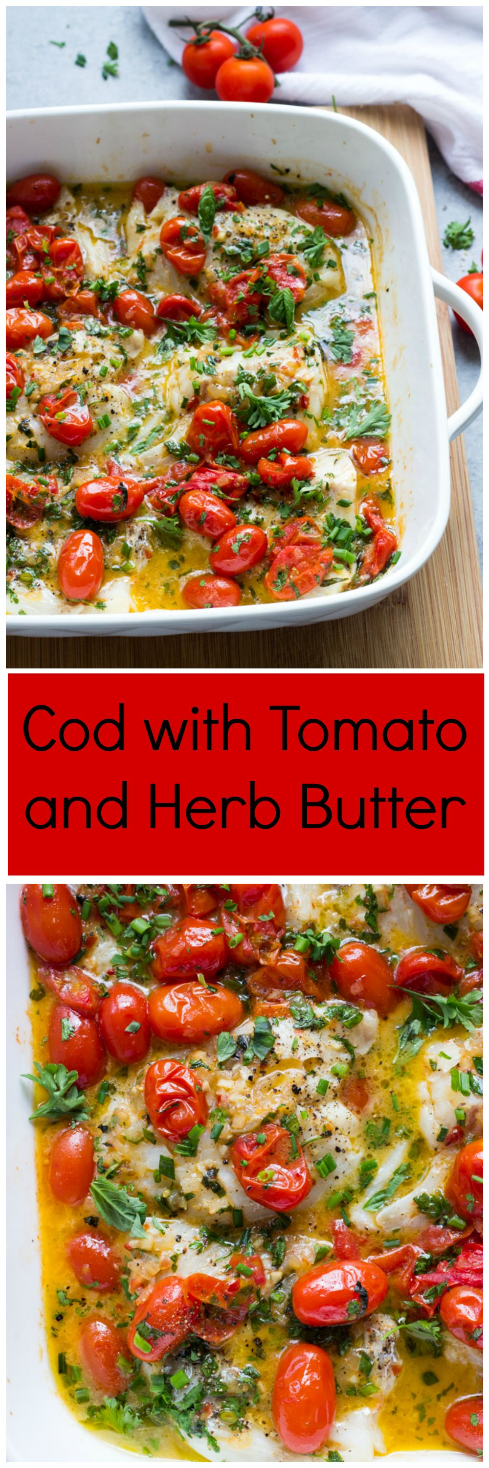 Cod With Tomato And Herb Butter 5 Star Recipe Little Broken Recipe Fish Recipes Healthy Recipes Cod Recipes