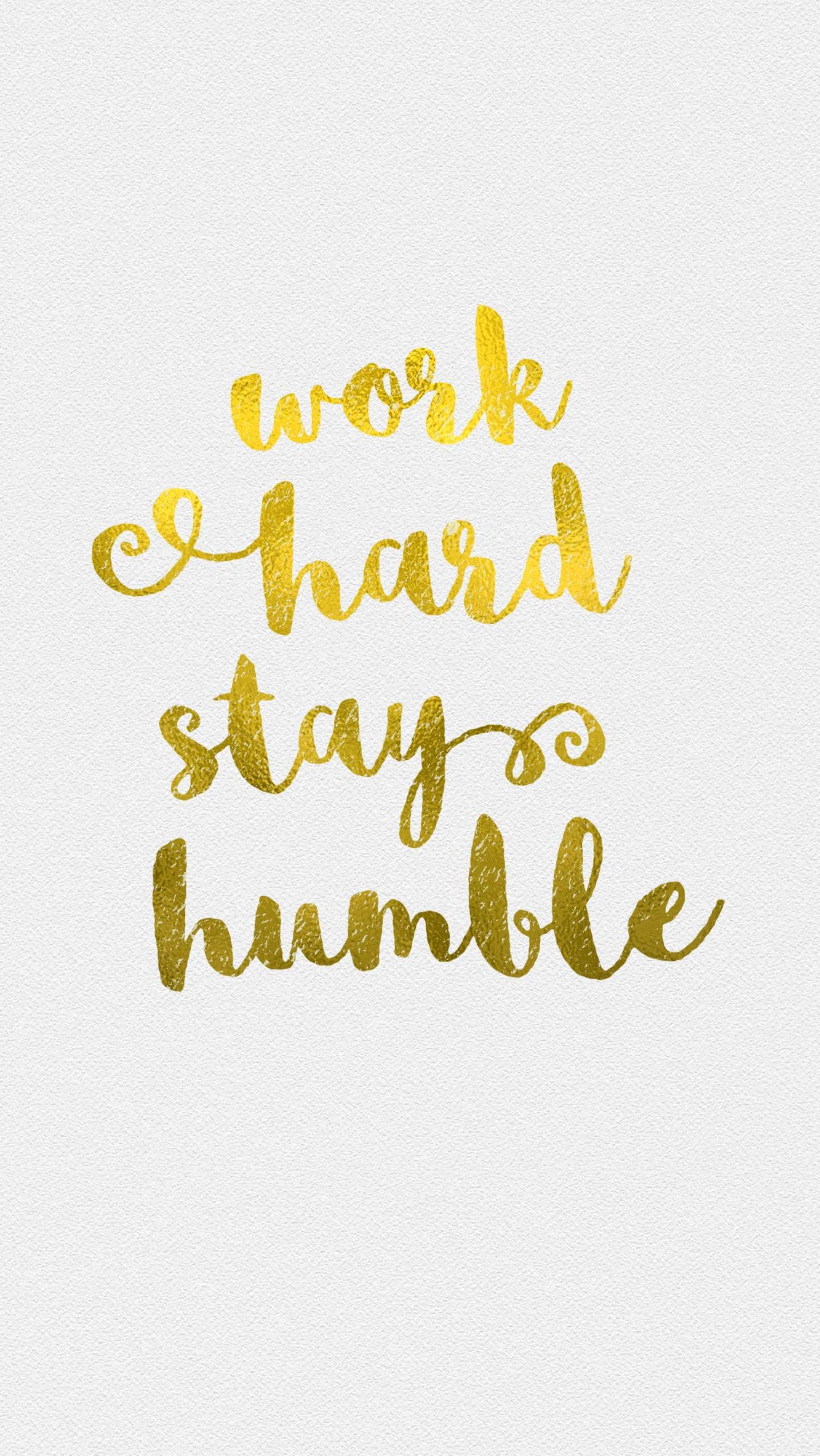 Work Hard Stay Humble IPhone Wallpaper White And Gold