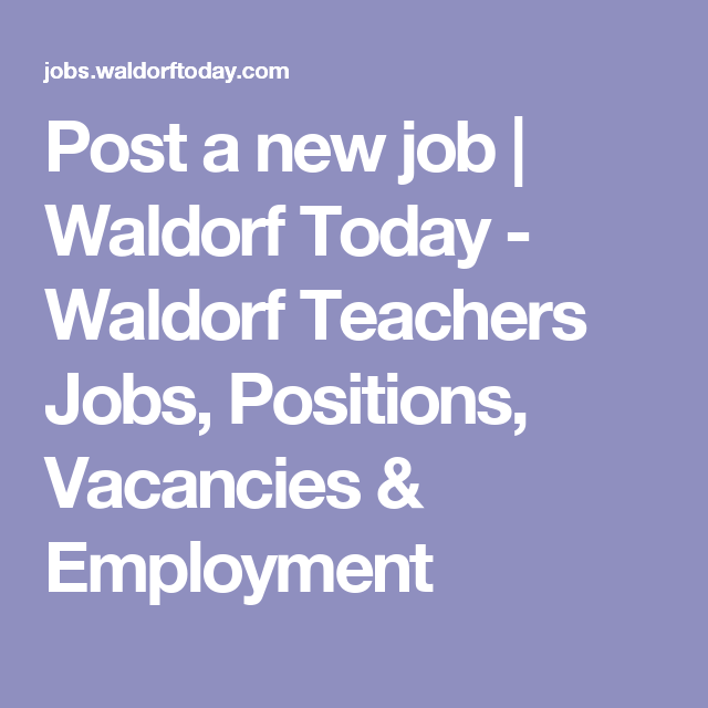 Post a new job | Waldorf Today - Waldorf Teachers Jobs, Positions, Vacancies & Employment