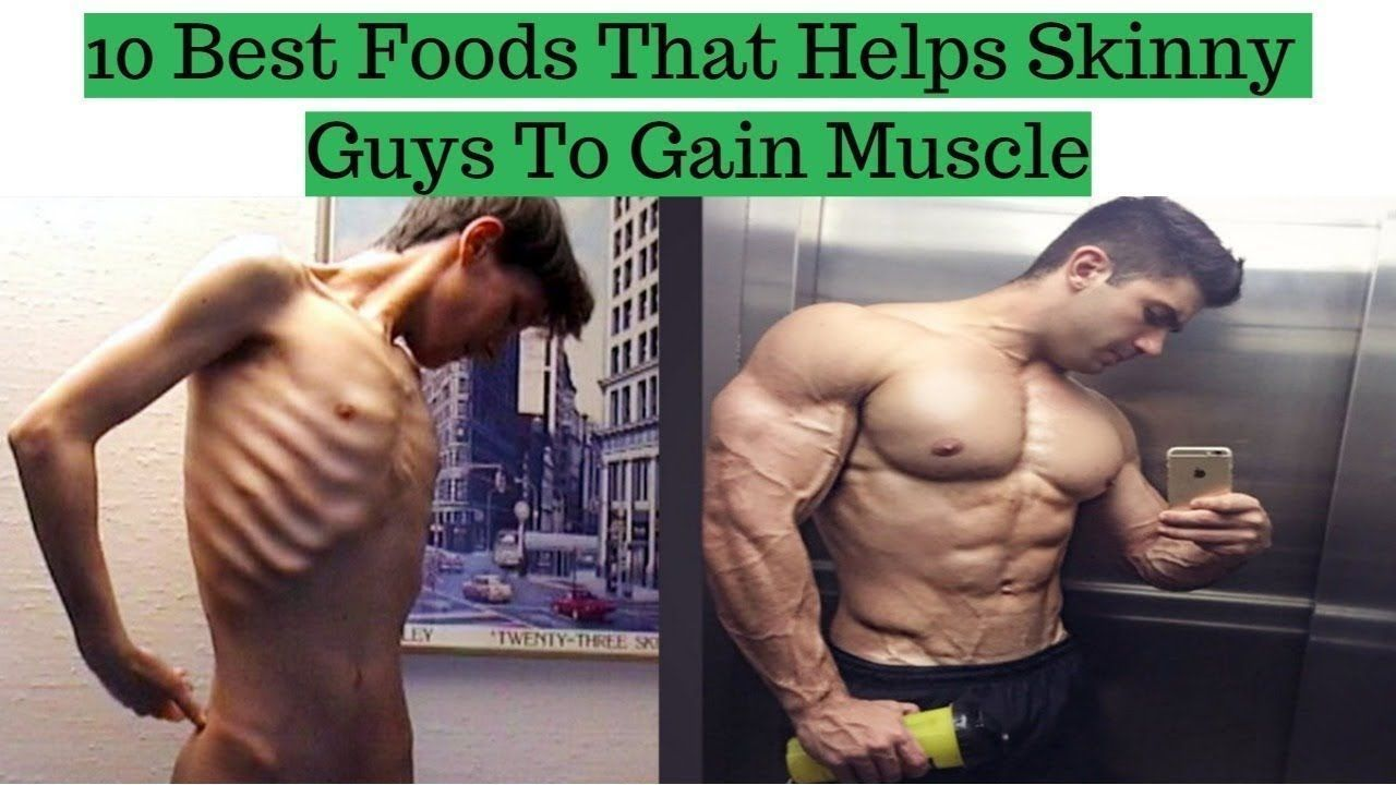What To Eat To Gain Weight And Build Muscle With Images Skinny