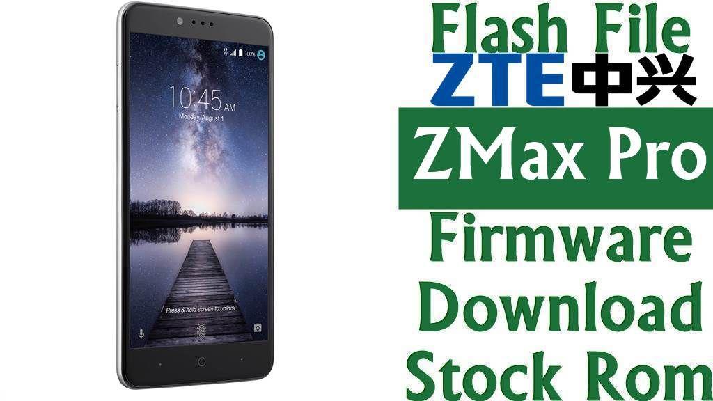 Flash File] ZTE ZMax Pro Firmware Download [Stock Rom] (Z981