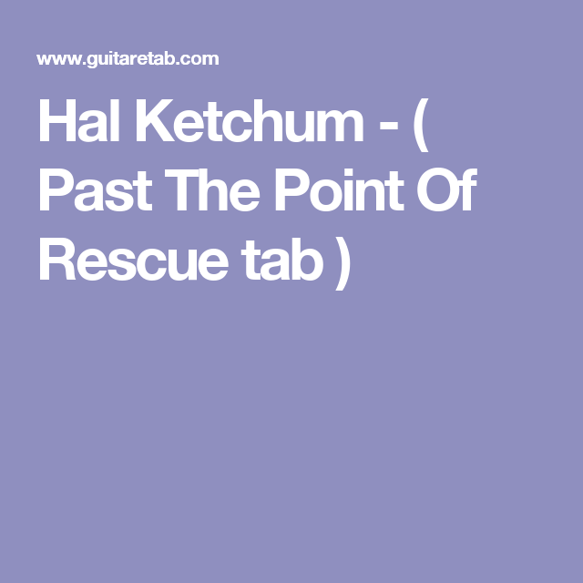 The Best Hal Ketchum Past The Point Of Rescue Chords