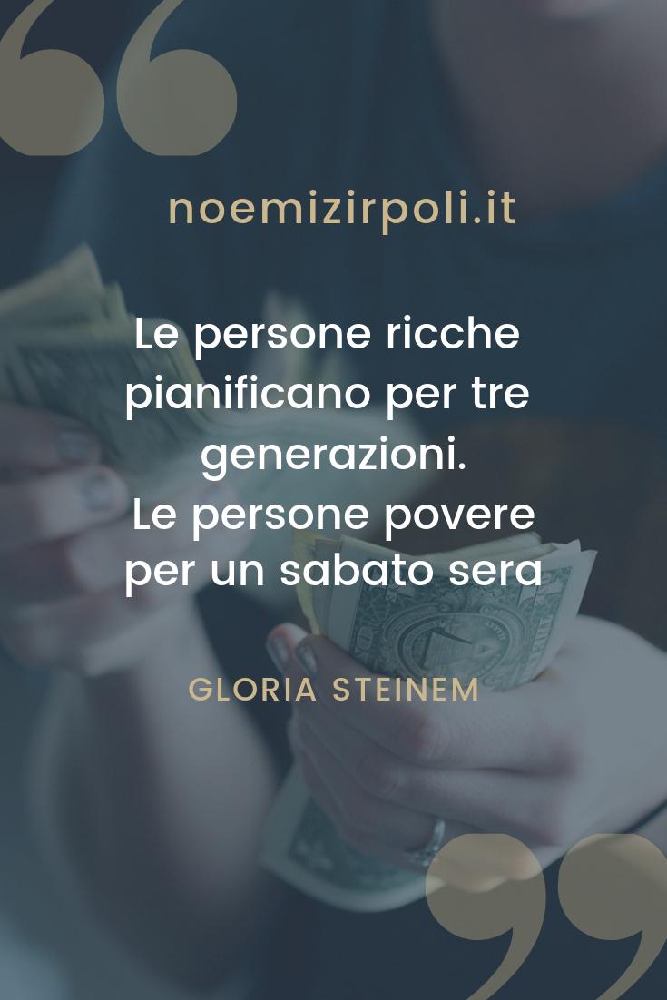 Le Persone Povere.Le Persone Ricche Pianificano Per Tre Generazioni Le