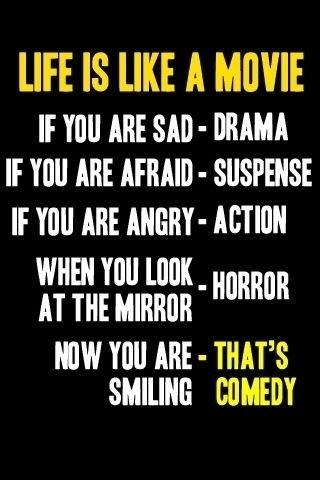 Life Is Like A Movie Lol Good Life Quotes Super Funny Quotes Friday Quotes Funny