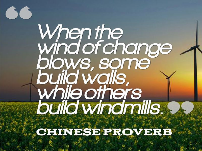 When The Wind Of Change Blows, Some Build Walls, While