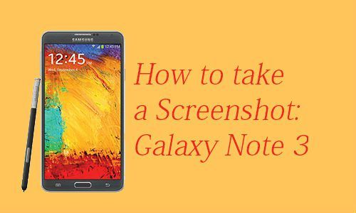 How To Take Screenshots On Galaxy Note 3 Android Tips Galaxy Note 3 Android Notes