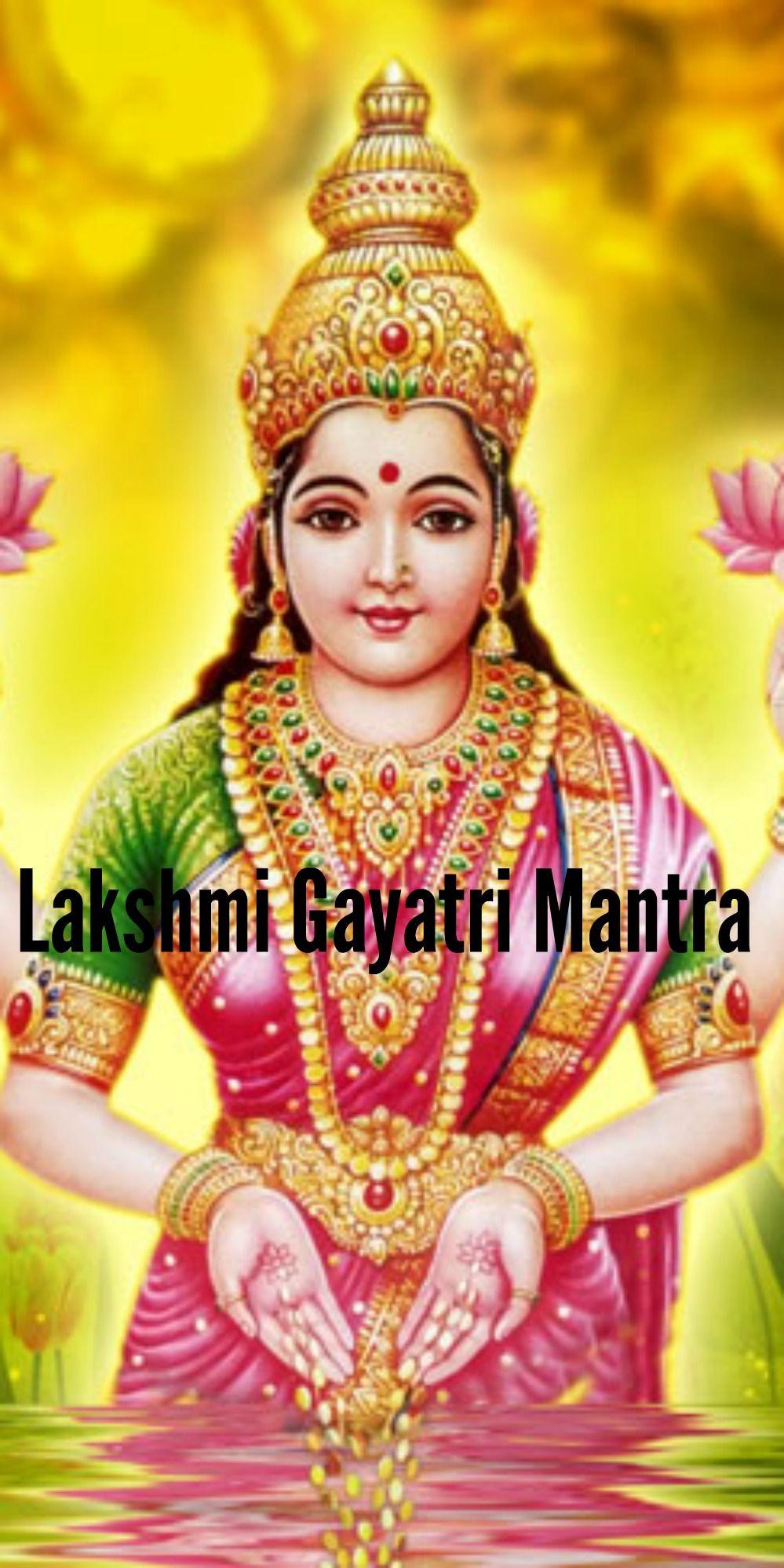 Lakshmi Gayatri Mantra: Lyrics, Meaning and Benefits