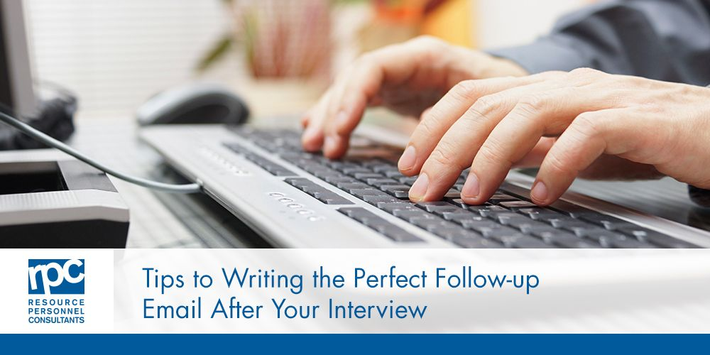 How to Write the Perfect Follow-Up Email After Your Interview - follow up email after interview template