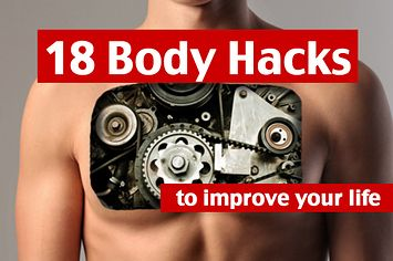 18 Amazing Body Hacks That Will Improve Your Life