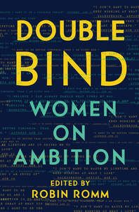 Essay Thesis Statement Examples Double Bind Women On Ambition Edited By Robin Romm In Essays That Are  Bold Absorbing Insightful And Wise The Writers In Double Bind Explore  The  Persuasive Essay Sample Paper also Write My Essay Paper Double Bind Women On Ambition Edited By Robin Romm In Essays  Sample Essay High School