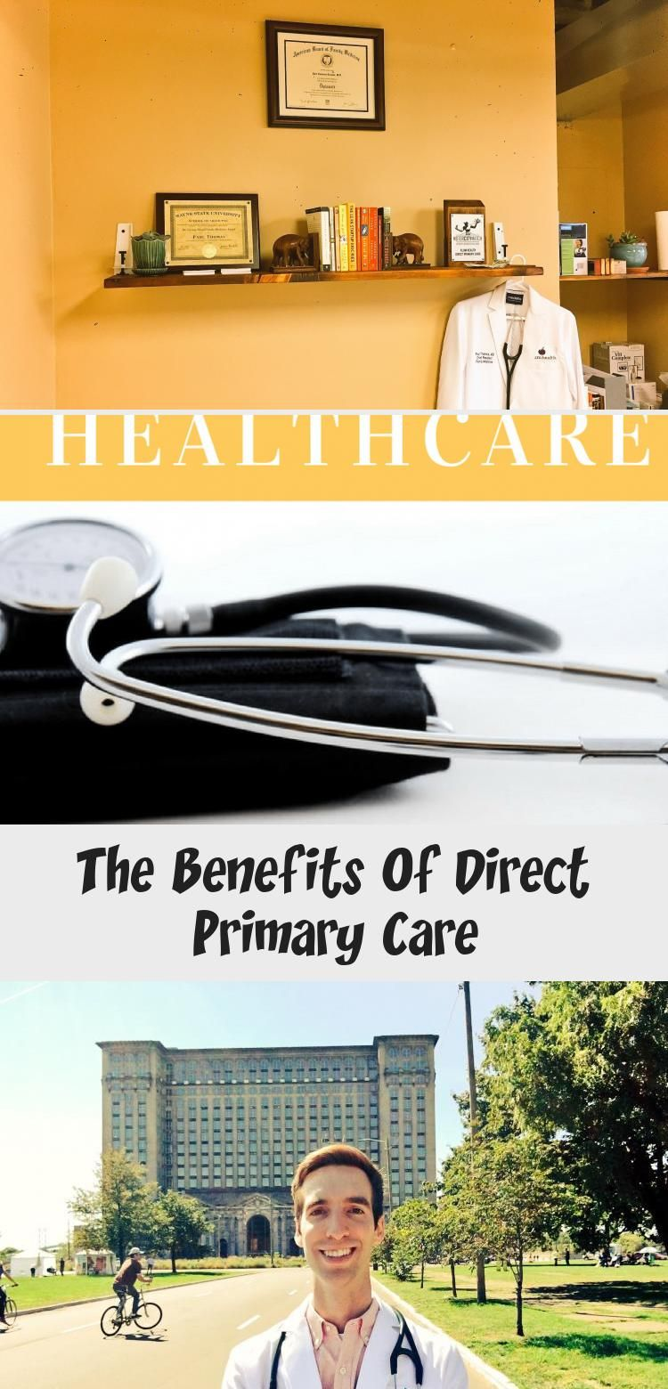 The Benefits Of Direct Primary Care In 2020 Primary Care Direct Primary Primary Care Doctor