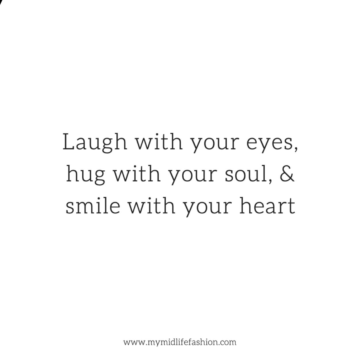 My Midlife Fashion Laughing Quotes Smile Quotes Cute Smile Quotes