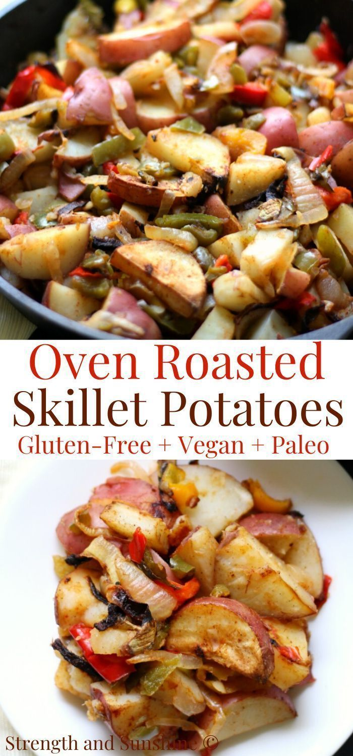 Oven Roasted Skillet Potatoes GlutenFree Vegan Paleo The type of diet in which vegetablebased foods are preferred and animal foods are not consumed in limited amounts or...