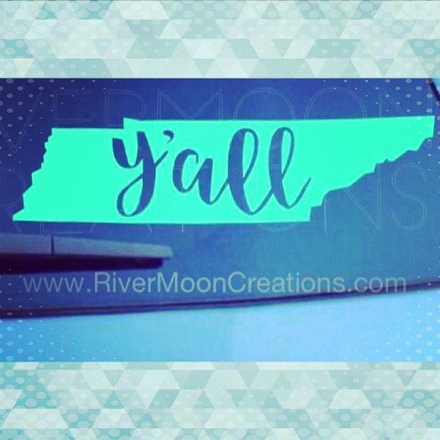Yall decal from rivermooncreations tn tennessee southernliving southernsayings