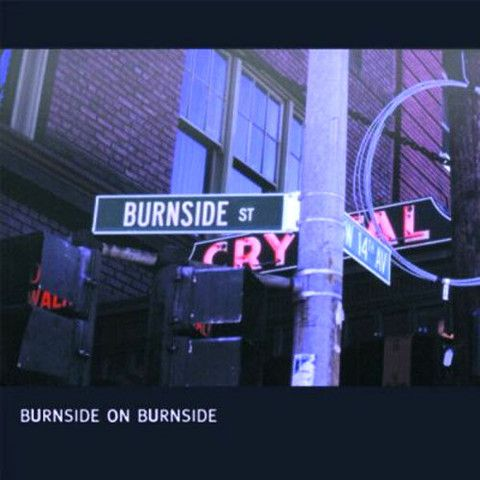 RL Burnside Burnside On Burnside – Knick Knack Records