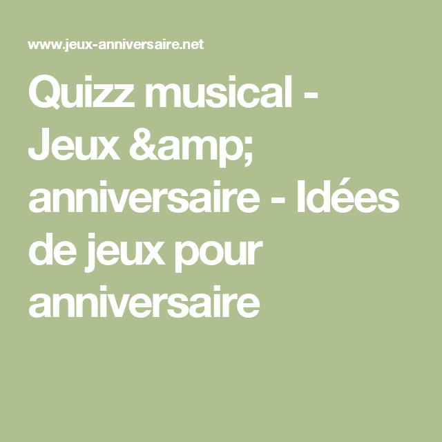 Quizz musical , Jeux \u0026 anniversaire , Idées de jeux pour anniversaire