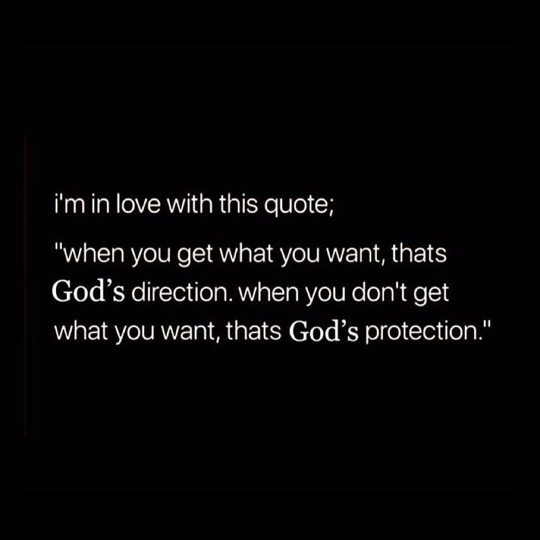 When You Get What You Want That S God S Direction When You Don T Get What You Want That S God S Protection Want Quotes Be Yourself Quotes Silence Quotes