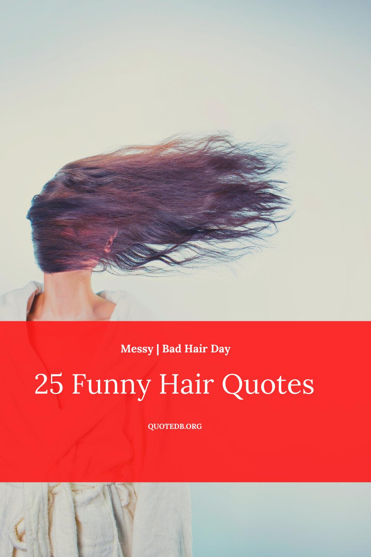 25 Funny Hair Quotes Hair Quotes Hair Quotes Funny Hair Humor Hair Quotes