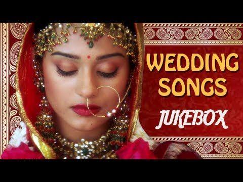 Best Bollywood Wedding Songs Jukebox Hindi Shaadi Songs All Time Hits Wedding Songs Best Wedding Songs Song Hindi