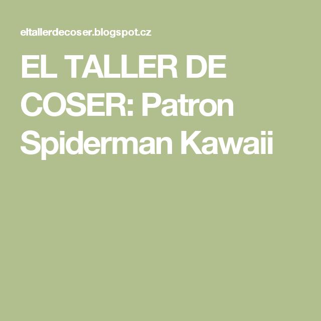 EL TALLER DE COSER: Patron Spiderman Kawaii | Háčkované | Pinterest ...