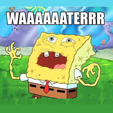 Image result for spongebob water meme