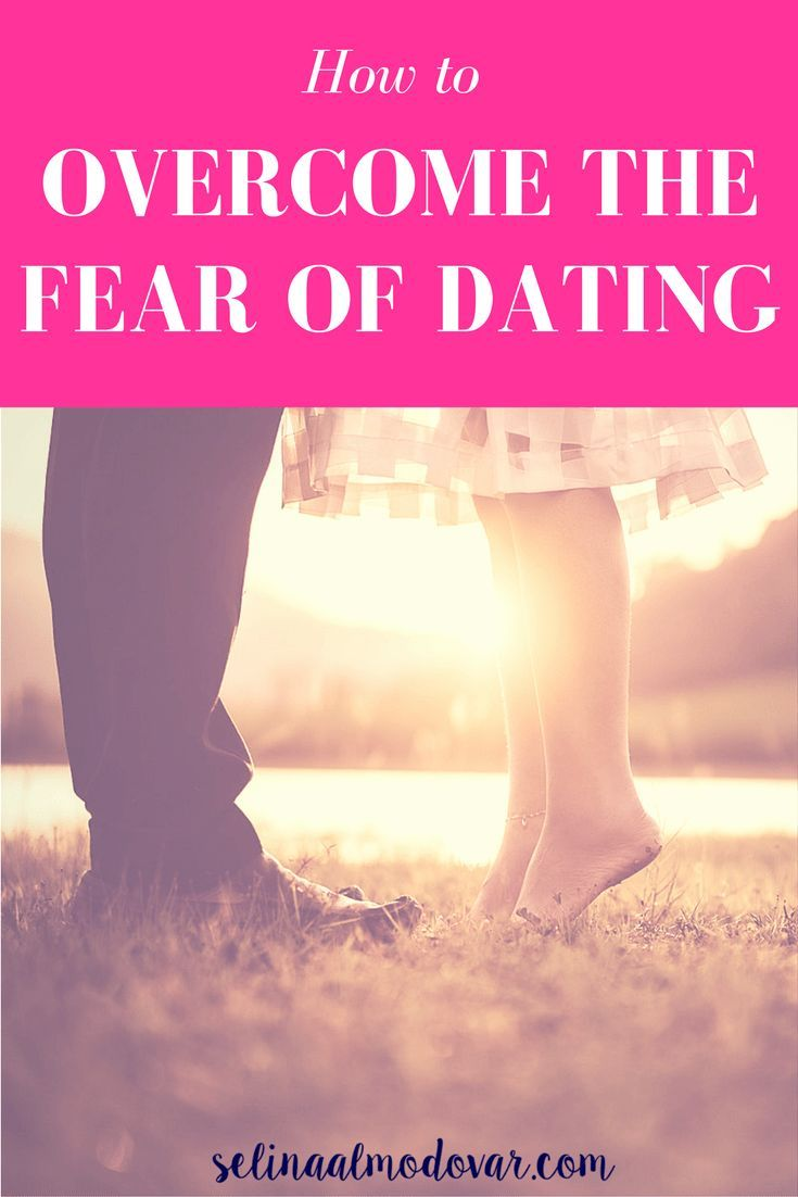 How to overcome the fear of dating