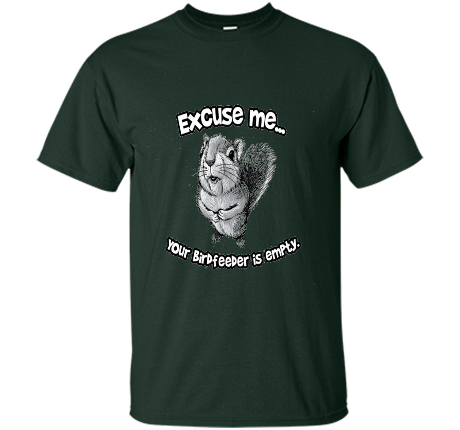 Excuse Me Your Birdfeeder Is Empty T-Shirt shirt