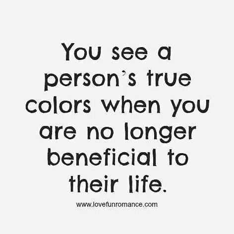 Hurt Quotes Love Relationship You See A Person S True Colors When You Are No Longer Beneficial To Their Life Facebook Http Ift Tt 13gs5m6 Google Http Aggressive Quotes Short Inspirational Quotes Passive Aggressive Quotes
