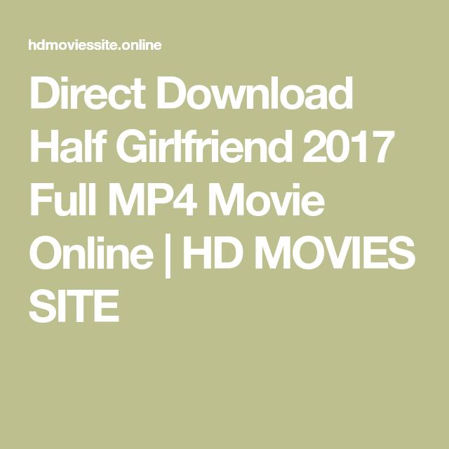Direct Download Half Girlfriend 2017 Full Mp4 Movie Online Hd