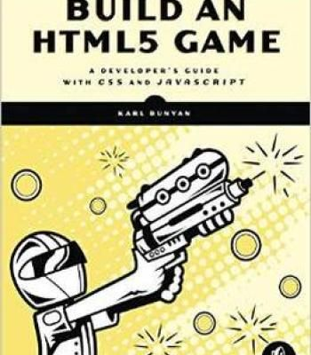 Build An Html5 Game A Developer S Guide With Css And Javascript Pdf