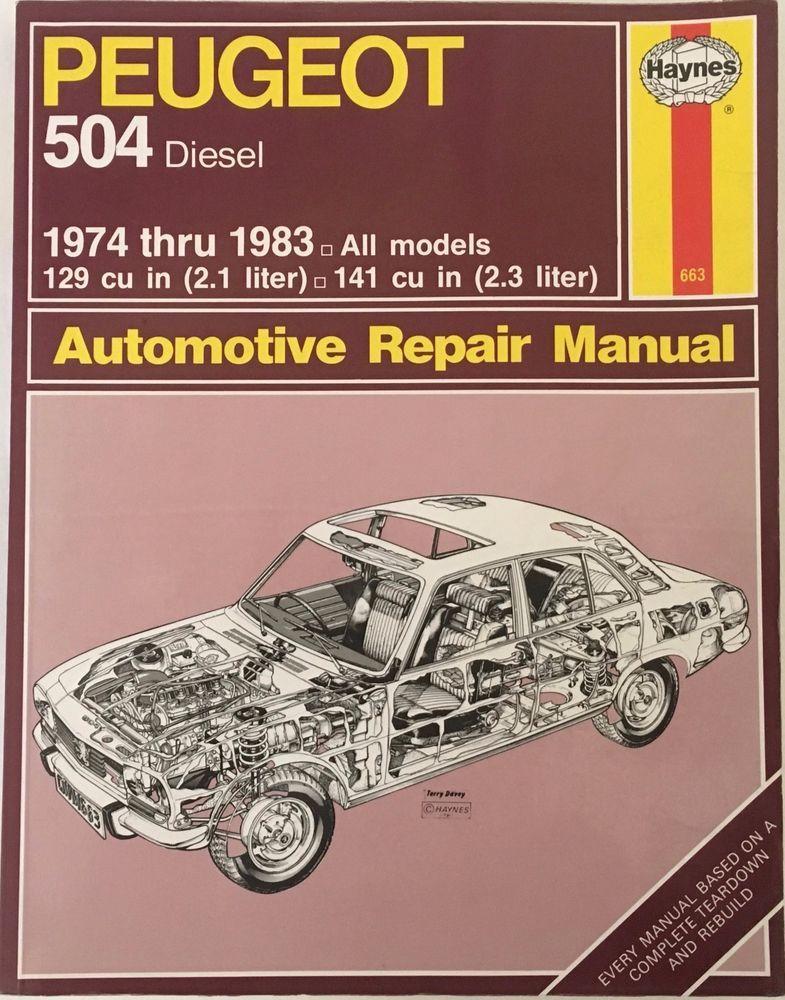 Peugeot 504 Diesel 1974 To1933 Haynes Auto Repair Manual 663 Us Published 1987 Repair Auto Repair Automotive Repair