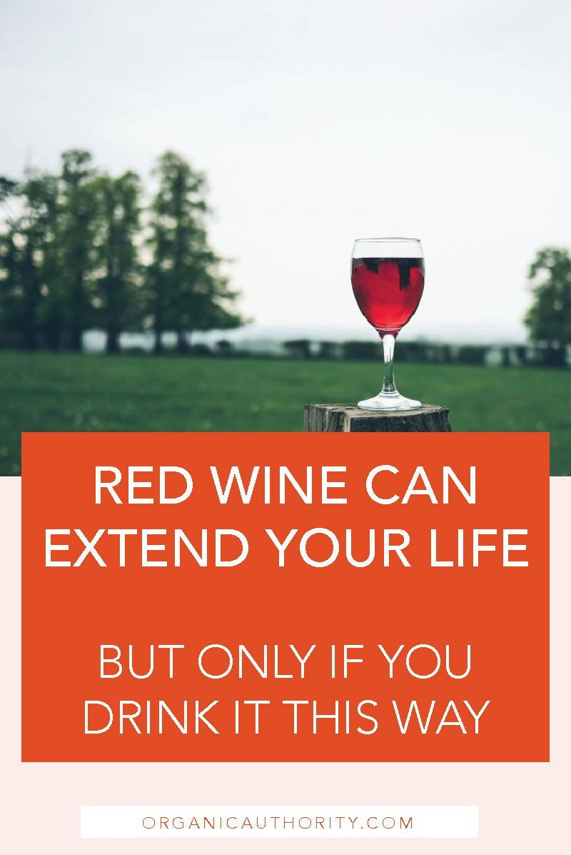 Red Wine Can Extend Your Life But Only If You Drink It This Way Healthy Tips For Drinking Red Wine Healthtips Winelovers Red Wine Wine Wine Drinks