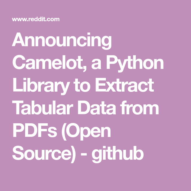 Announcing Camelot, a Python Library to Extract Tabular Data