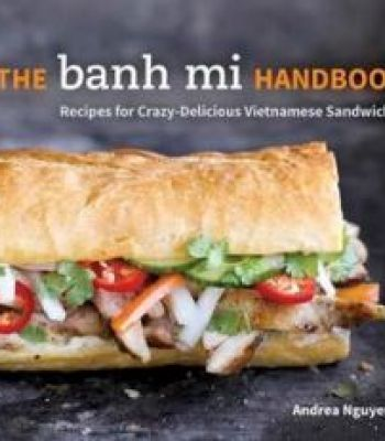 The banh mi handbook recipes for crazy delicious vietnamese the banh mi handbook recipes for crazy delicious vietnamese sandwiches pdf forumfinder Choice Image