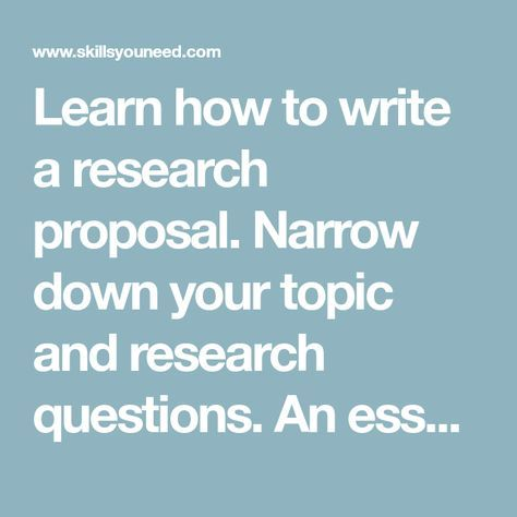 Learn how to write a research proposal Narrow down your topic and - what is the research proposal