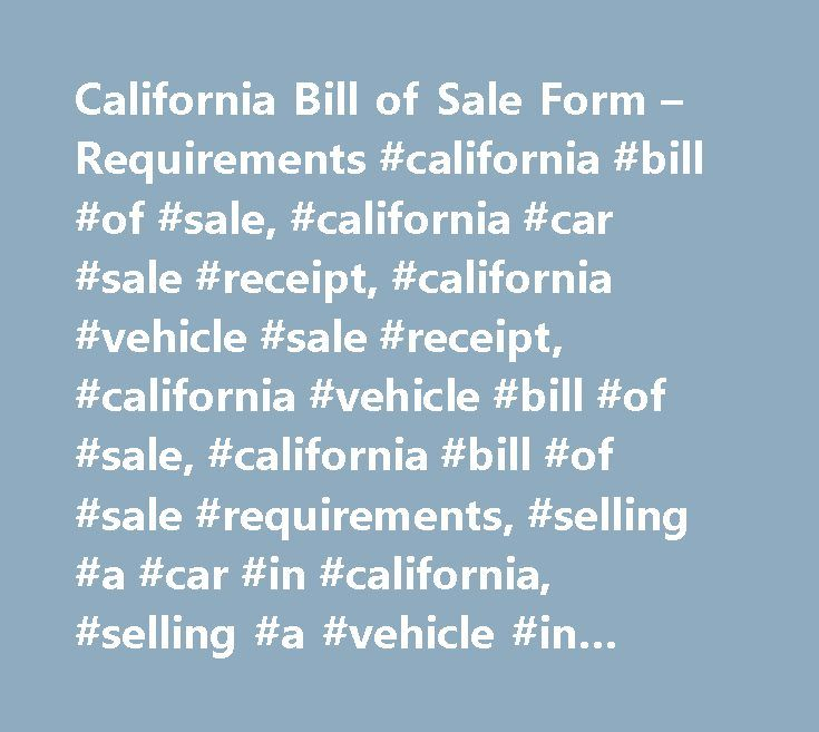 California Bill of Sale Form u2013 Requirements #california #bill #of - automotive bill of sales