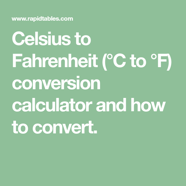 Celsius To Fahrenheit (°C To °F) Conversion Calculator And