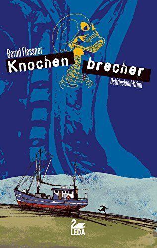 Knochenbrecher: Ostfrieslandkrimi (Hauptkommissar Greven Reihe 3), http://www.amazon.de/dp/B01BI9KT7K/ref=cm_sw_r_pi_awdl_xs_ArMkybKNHJ89M