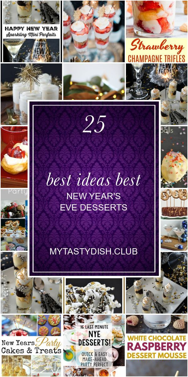 25 Best Ideas Best New Year's Eve Desserts | New years eve ...