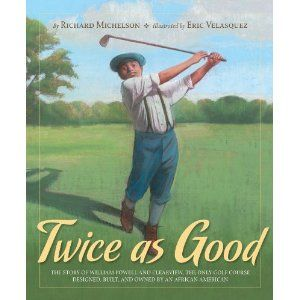 Twice as Good,  written by Richard Michelson,  illustrated by Eric Velasquez