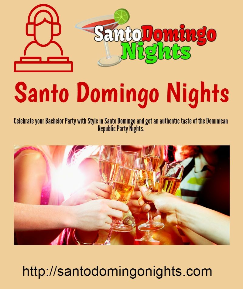Santo Domingo Nights Bachelor Party Santo Domingo Domingo
